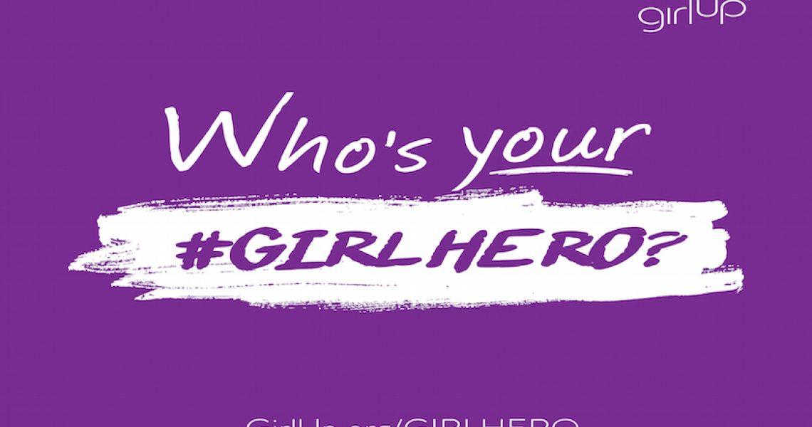 Who's Your #GIRLHERO ?