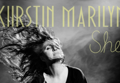 'She' by Kiirstin Marilyn: an Anthem for all Women